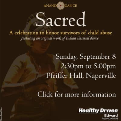 September 8: Sacred – A celebration to honor survivors of child abuse featuring original work of Indian classical dance